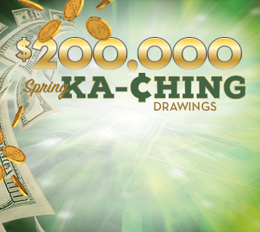 $200,000 Spring Ka-Ching Drawings