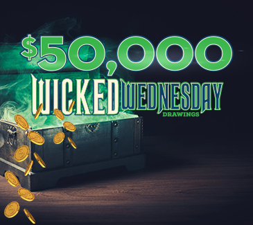 $50,000 Wicked Wednesday Drawings