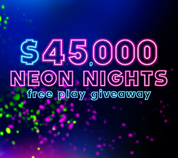 $45,000 Neon Nights Free Play Giveaway