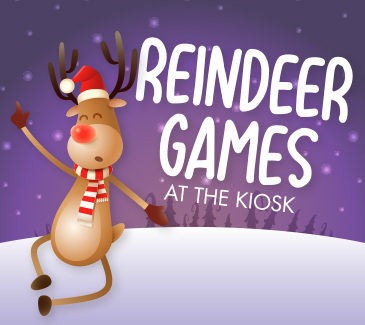 Reindeer Games at the Kiosk