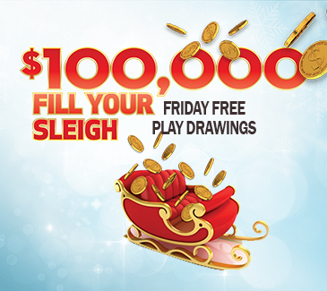 $100,000 Fill Your Sleigh Friday Free Play Drawings