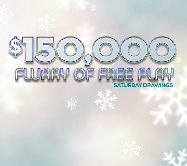 $150,000 Flurry of Free Play Saturday Drawings